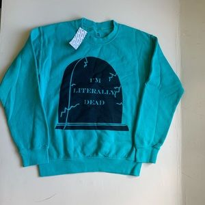 "Urban Outfitters ""I'm Literally Dead"" Sweater"